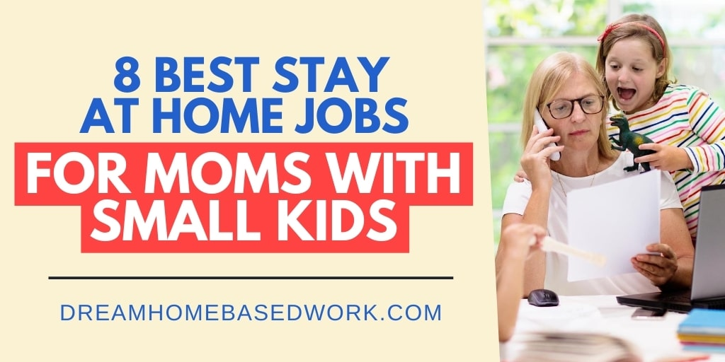 8 Best Stay-at-Home Jobs for Moms With Small Kids