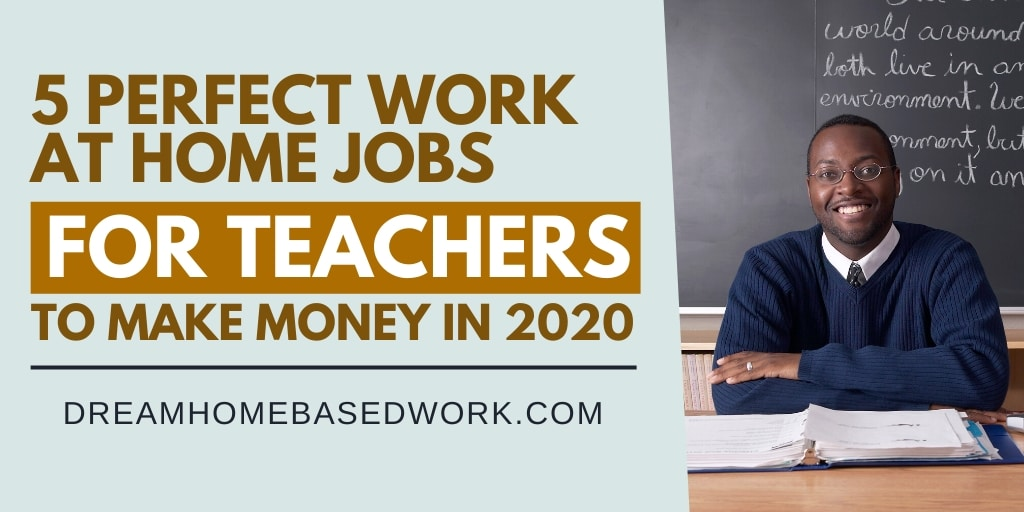 5 Perfect Work at Home Jobs for Teachers To Make Money in 2020