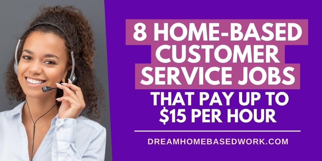8 Home-Based Customer Service Jobs That Pay Up to $15 Per Hour