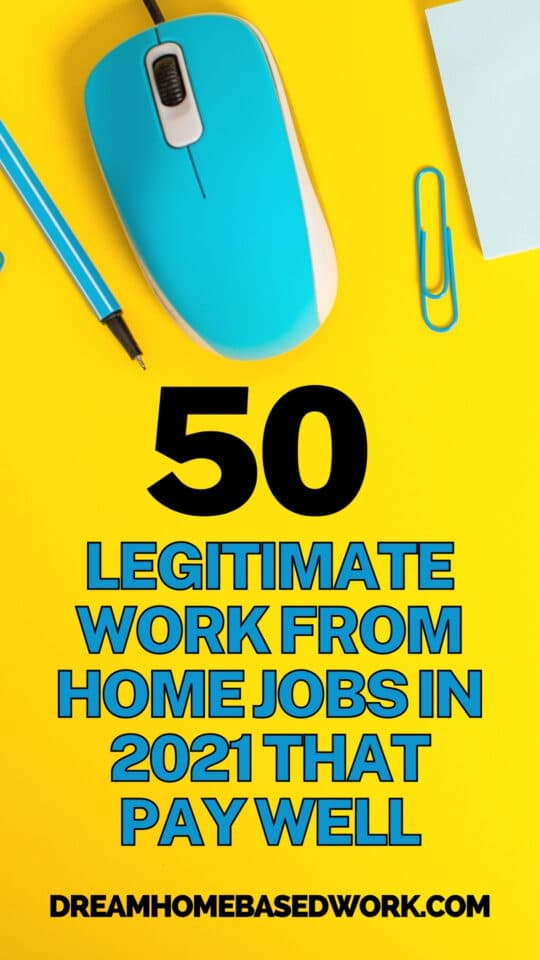 50 Legitimate High-Paying Work at Home Jobs in 2021