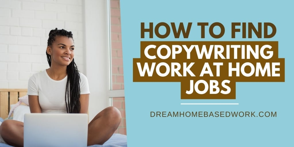 How To Find Copywriting Work at Home Jobs: 8 Places To Check for Openings