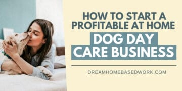 Start Profitable Home Dog Day Care Business