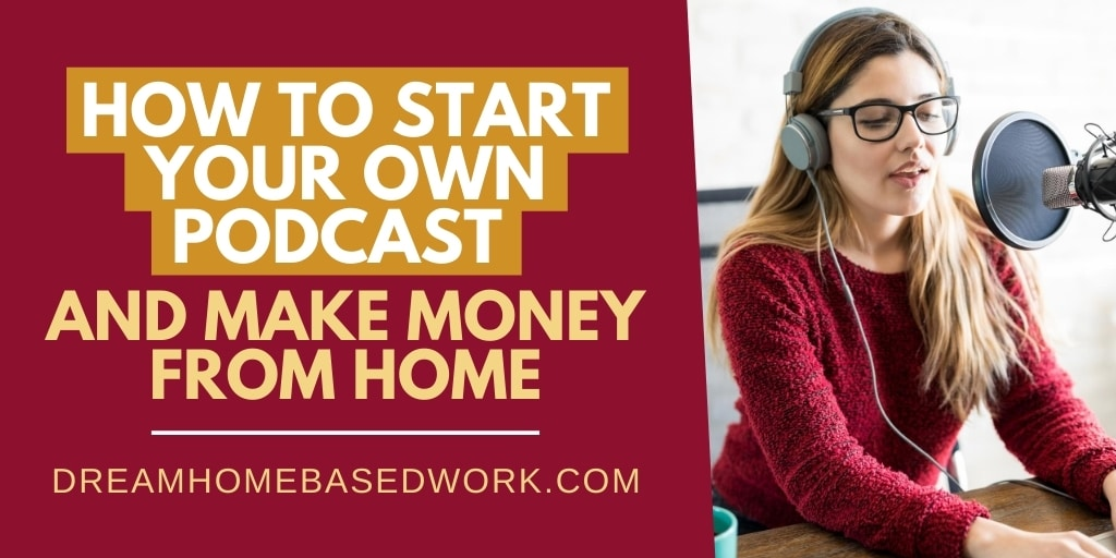 How To Start A Podcast: Best 3 Ways To Make Money at Home