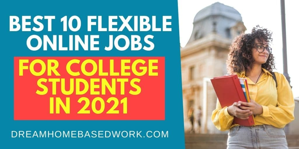 Best 10 Flexible Online Work from Home Jobs for College Students