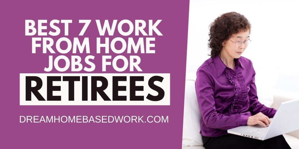 Best 7 Work-from-Home Jobs for Retirees To Make Money Online