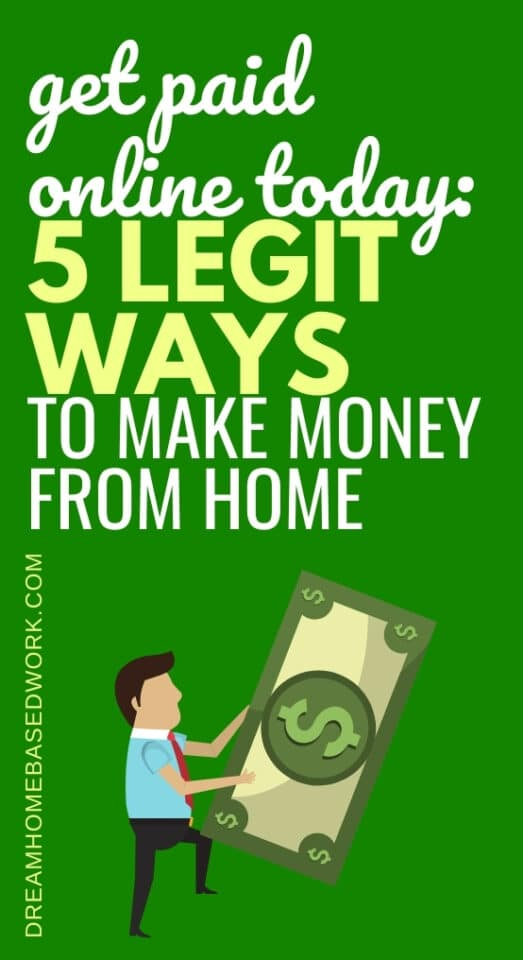 Today, you can earn money online right now! Here are 5 ways to legitimately get paid online from the comfort of your home.