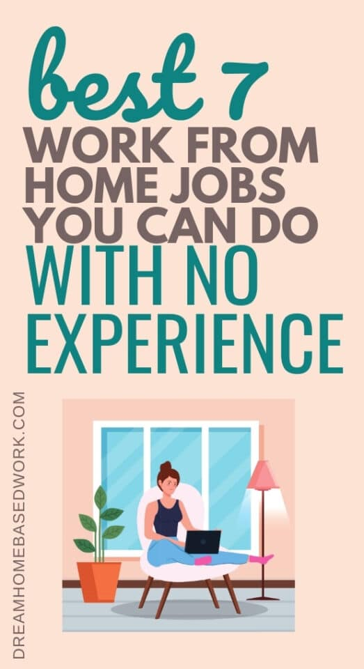 Best 7 Beginner Work from Home Jobs You Can Do With No Experience pin