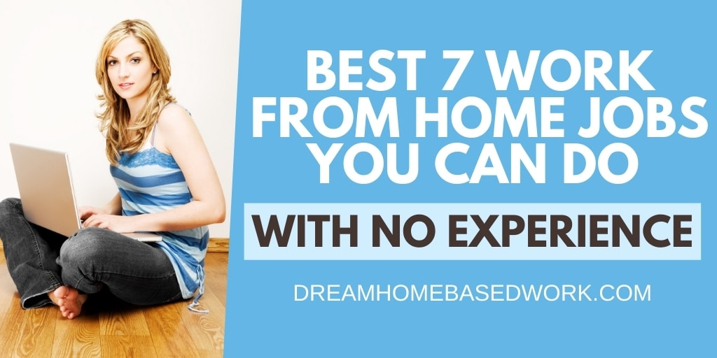 Read more about the article Best 7 Beginner Work from Home Jobs You Can Do With No Experience