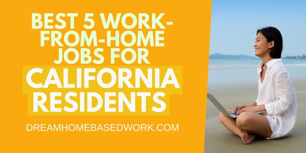 Best 5 Work-from-Home Jobs for California Residents