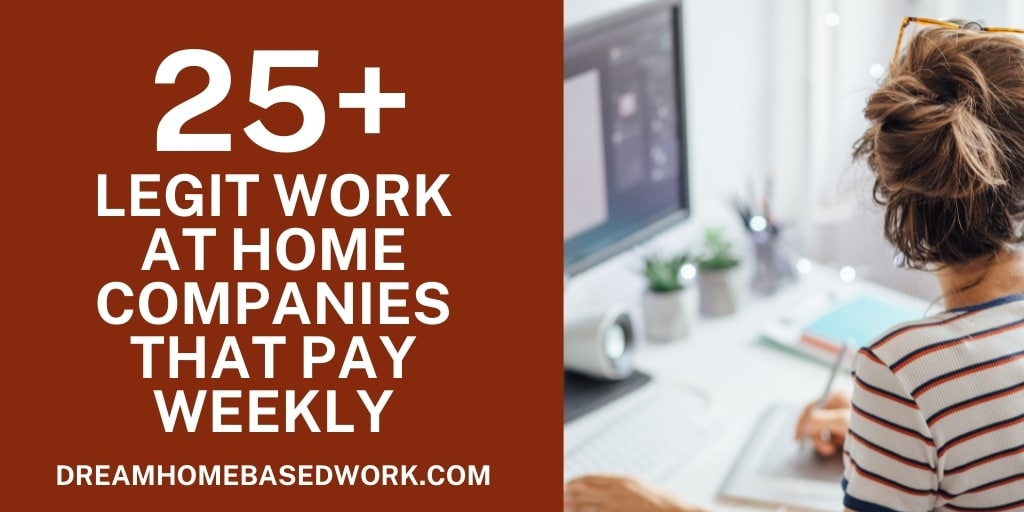 Read more about the article 25+ Legit Work at Home Companies That Pay Weekly