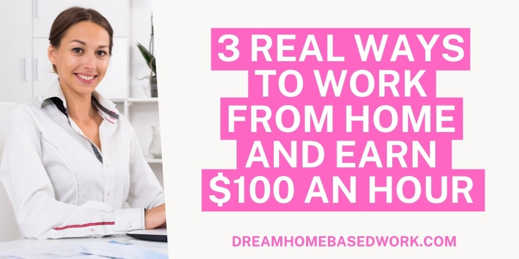 Read more about the article 3 Real Ways to Work from Home and Earn $100 an Hour