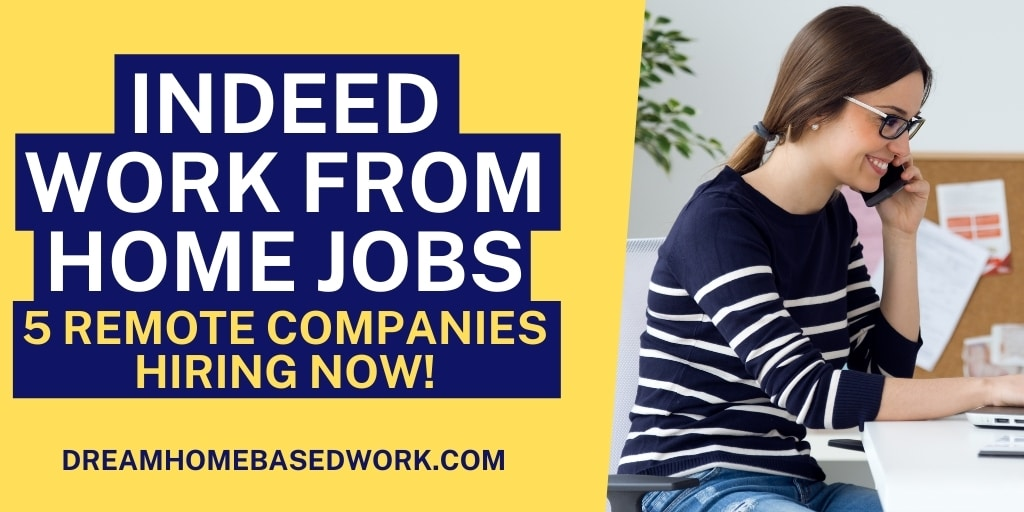 Read more about the article Indeed Work from Home Jobs: 5 Remote Companies Hiring Now!
