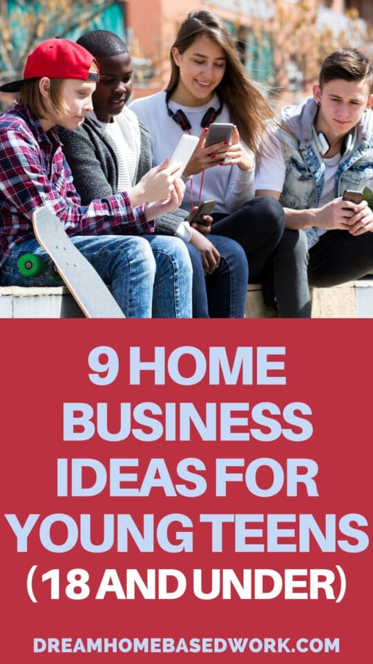 9 Home Business Ideas for Young Teens (18 and under)pin