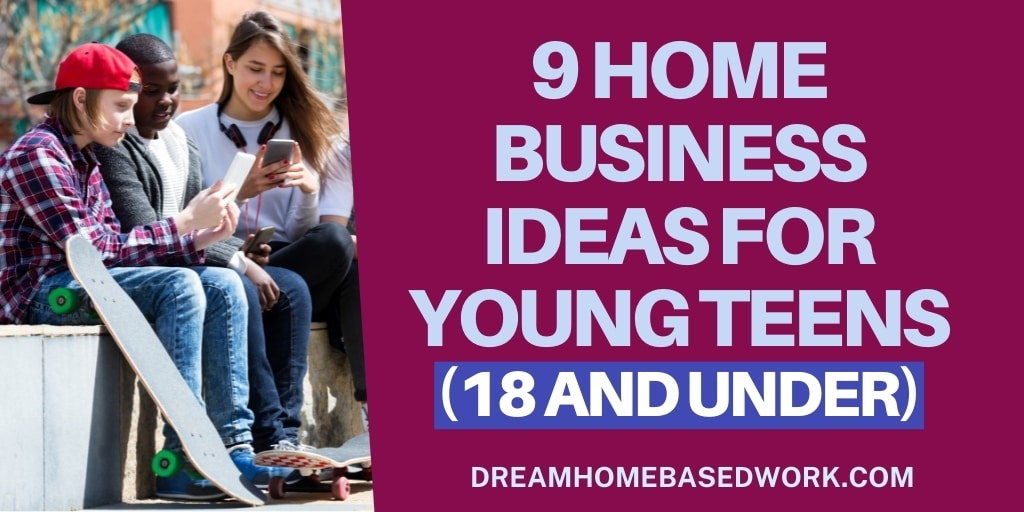 Read more about the article 9 Home Business Ideas for Young Teens (18 and under)