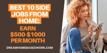 Best 10 Side Jobs from Home: Earn $500-$1000 per Month