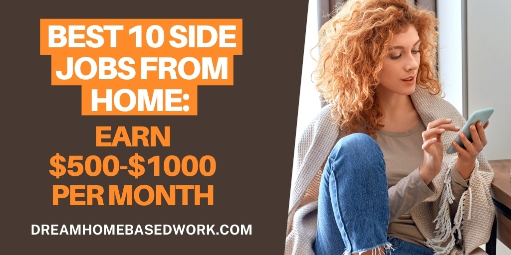 Read more about the article Best 10 Side Jobs from Home: Earn $500-$1000 Every Month