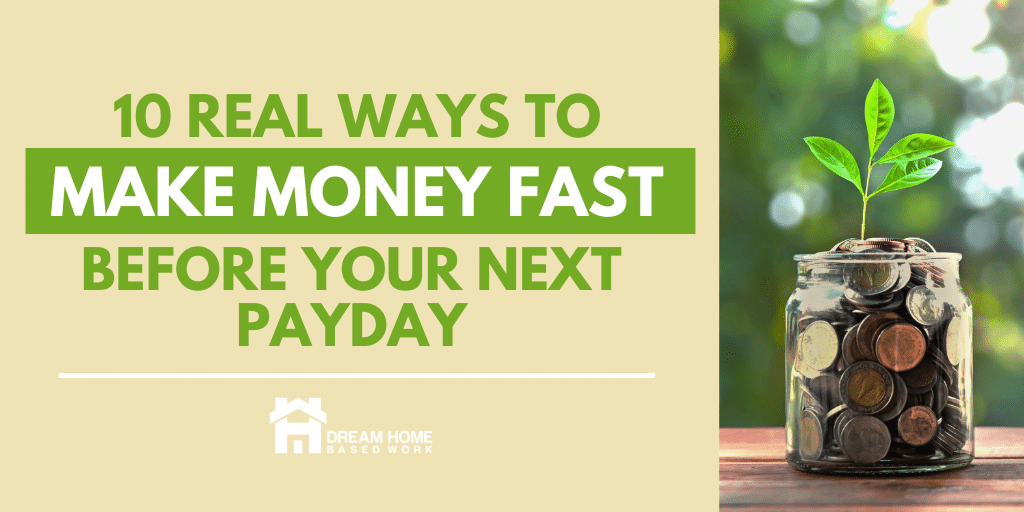Read more about the article 10 Real Ways to Make Money Fast Before Your Next Payday