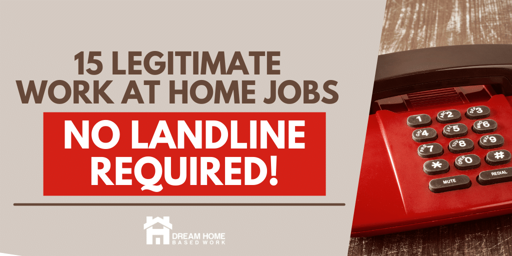 Read more about the article Best 15 Work from Home Jobs (No Landline Required)