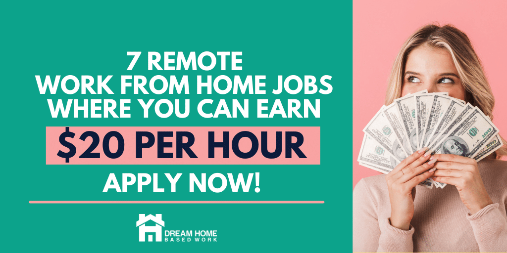 Read more about the article 7 Remote Work from Home Jobs Where You Can Make $20 Per Hour
