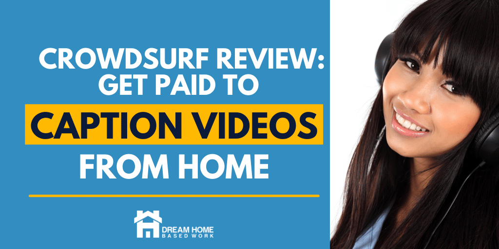 Read more about the article CrowdSurf Review: Get Paid To Caption Videos Online from Home